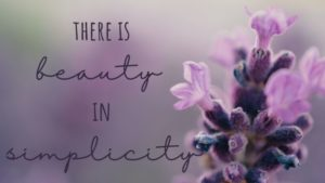 flower with quote there is beauty in simplicity